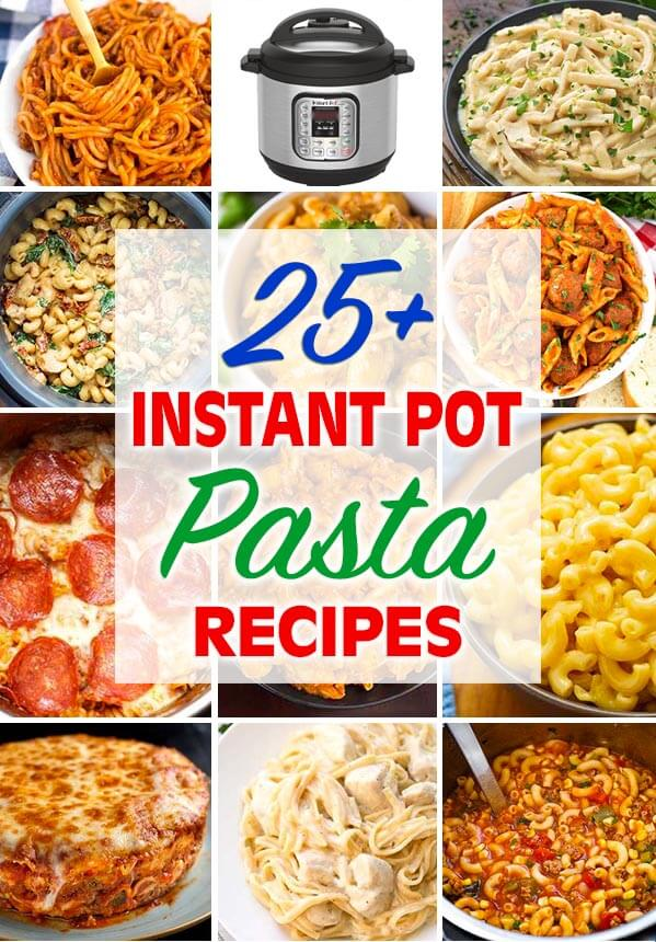 25 plus Instant Pot Pasta Recipes title graphic with 12 images showing various dishes