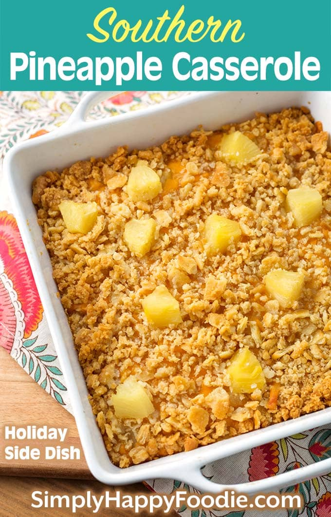 Southern Pineapple Casserole in square baking dish as well as the title and Simply Happy Foodie.com logo