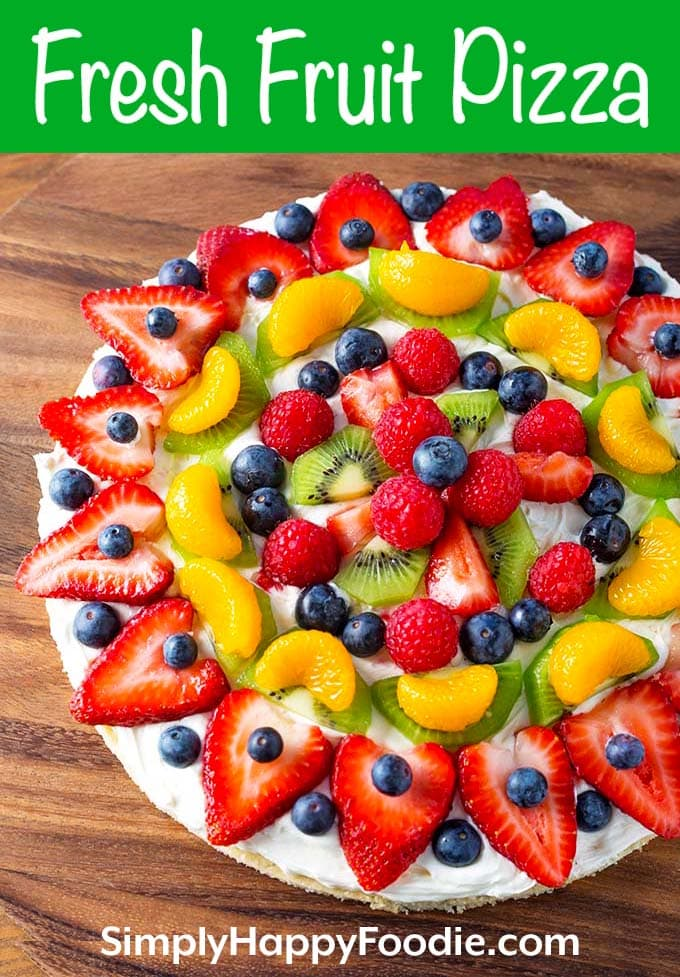Fresh Fruit Pizza with title and Simply Happy Foodie.com logo