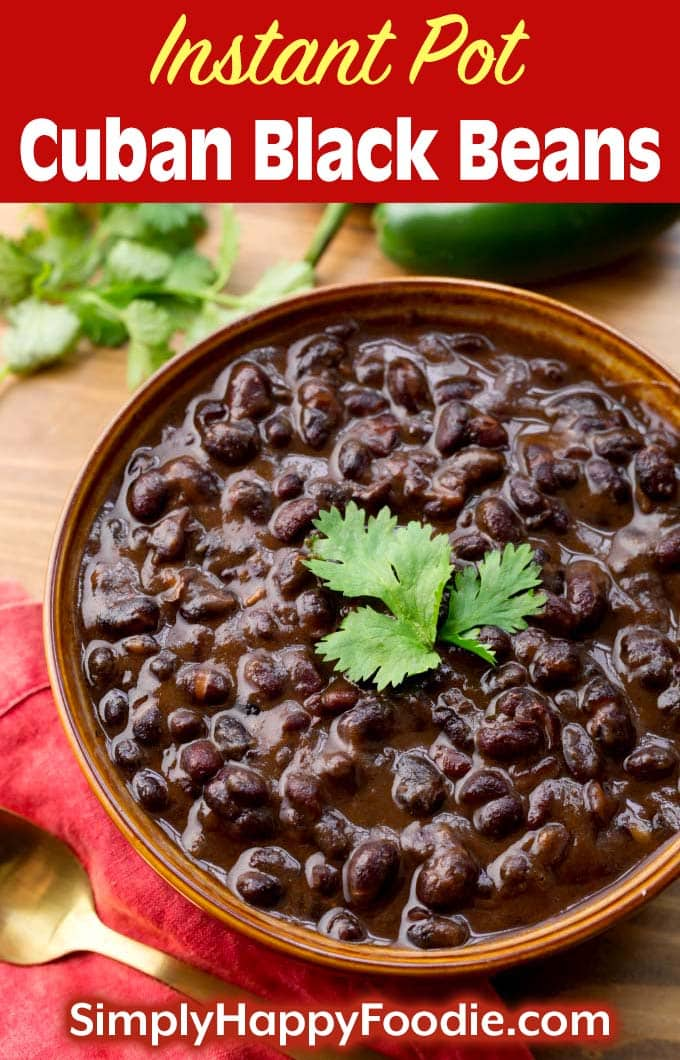 Instant Pot Cuban Black Beans in brown bowl as well as title and Simply Happy Foodie.com logo