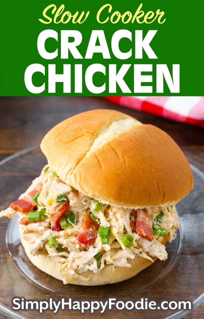 Slow Cooker Crack Chicken on a bun as well as title and Simply Happy Foodie.com logo