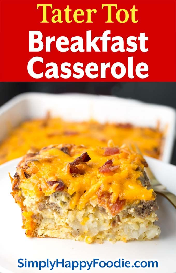 Tater Tot Breakfast Casserole with the image title and Simply Happy Foodie.com logo