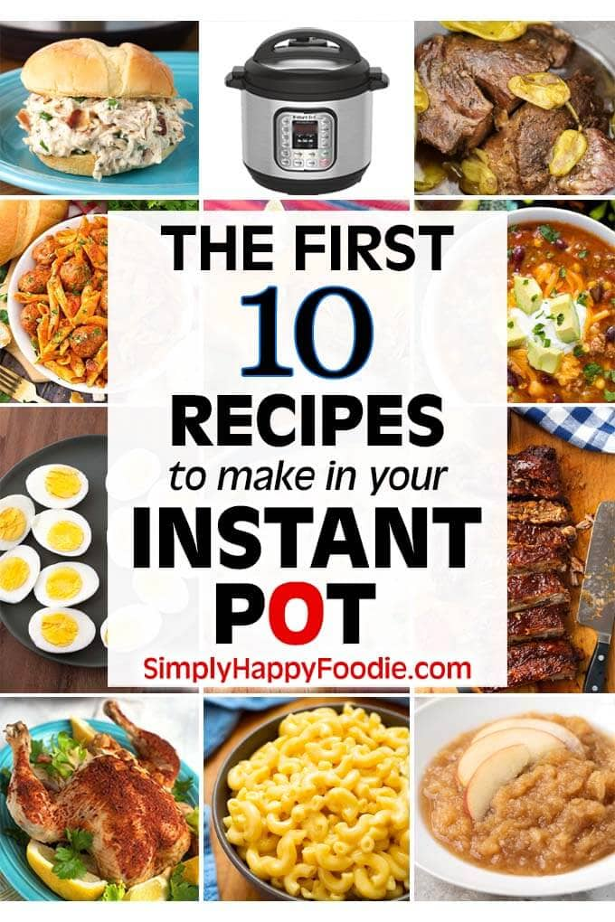 The First 10 Recipes To Make In Your Instant Pot Simply Happy Foodie