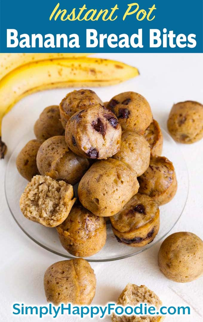 Several Instant Pot Banana Bread Bites on a glass plate as well as the title and Simply Happy Foodie.com logo