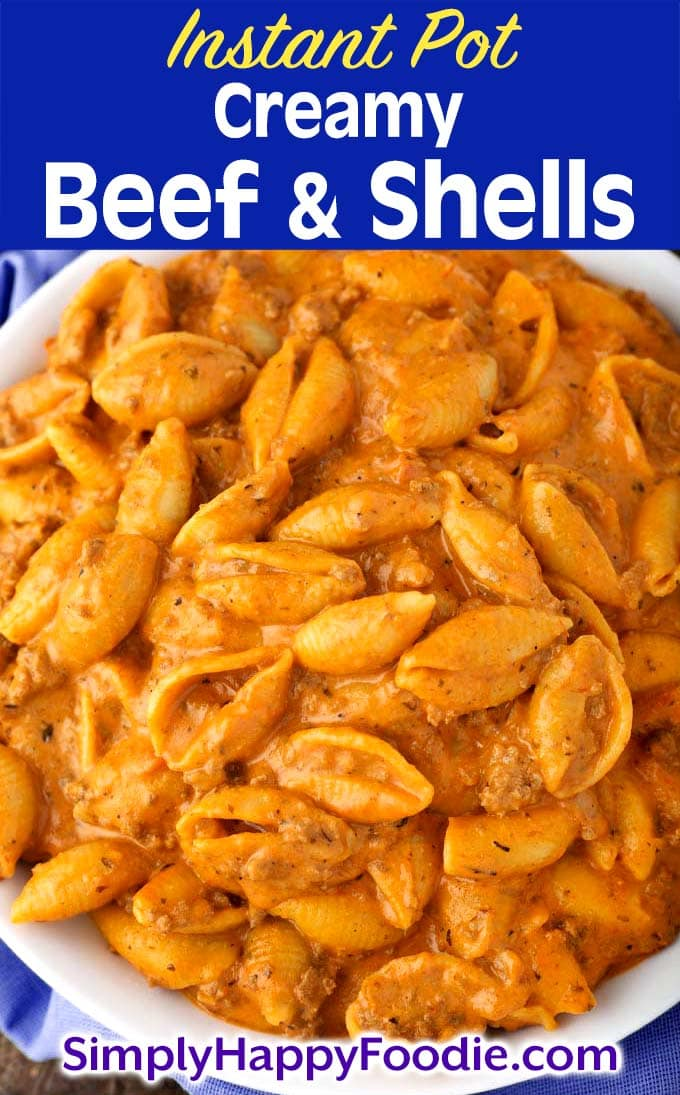Instant Pot Creamy Beef and Shells