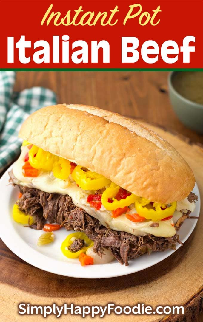 Instant Pot Italian Beef Sandwich on white plate as well as title and Simply Happy Foodie.com logo