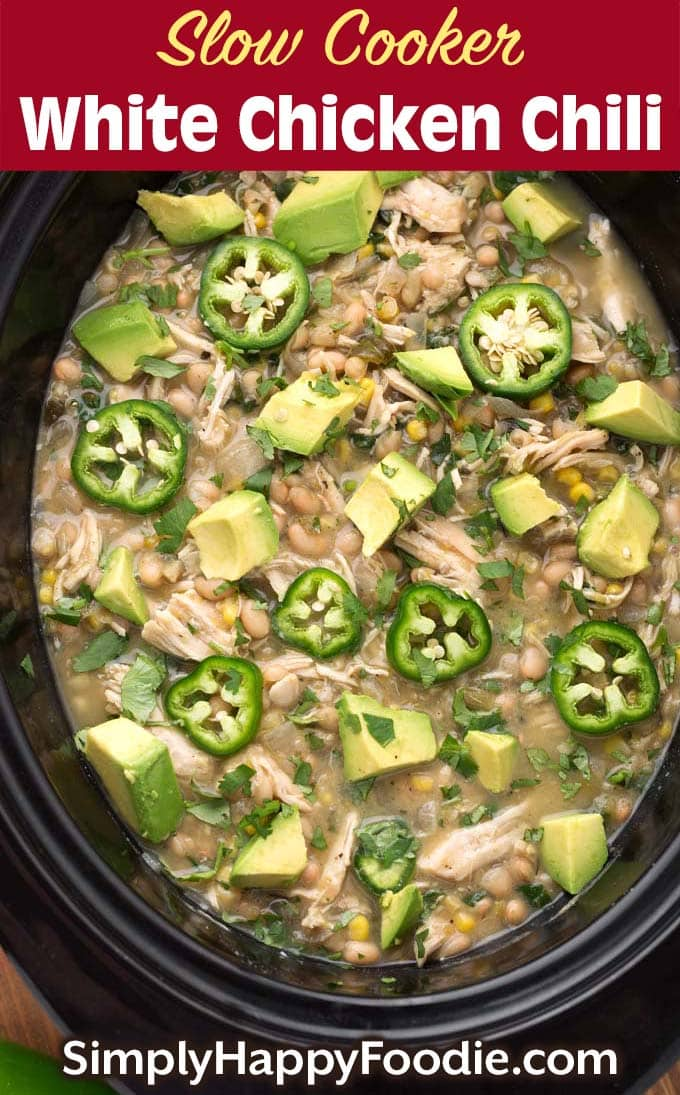 Slow Cooker White Chicken Chili with the recipe title and Simply happy Foodie.com logo