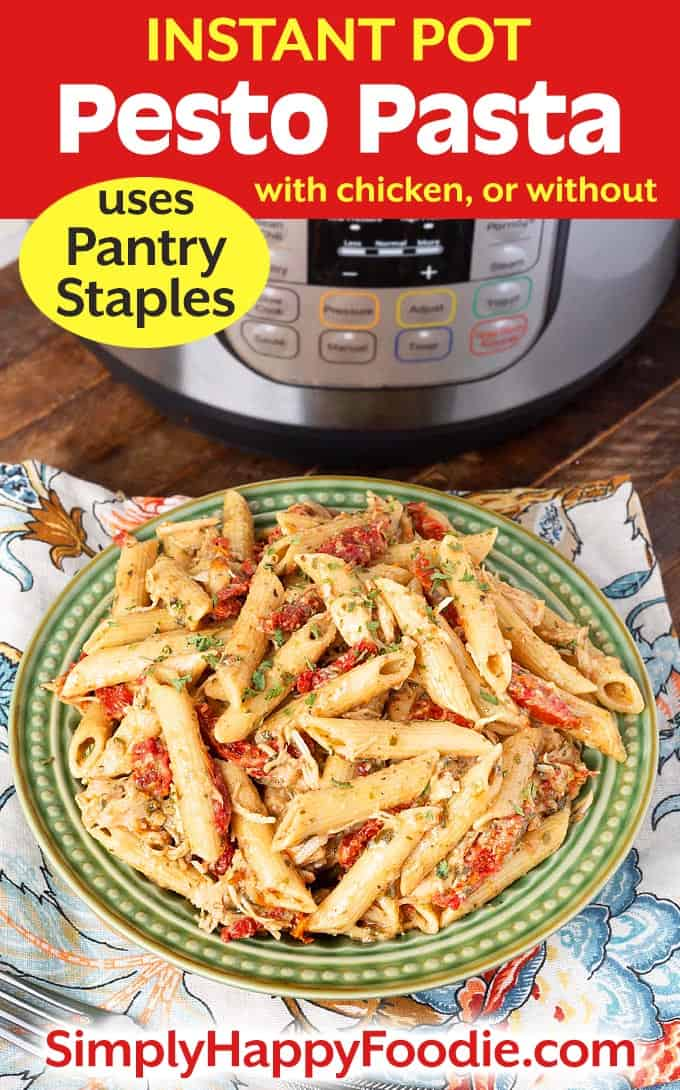 Instant Pot Pesto Pasta on gree plate with title and Simply Happy Foodie.com logo