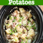 Slow Cooker Bacon Ranch Potatoes in a black crock